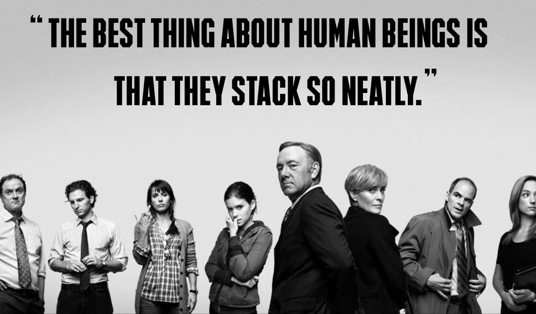 Frank Underwood Quote - Human Beings