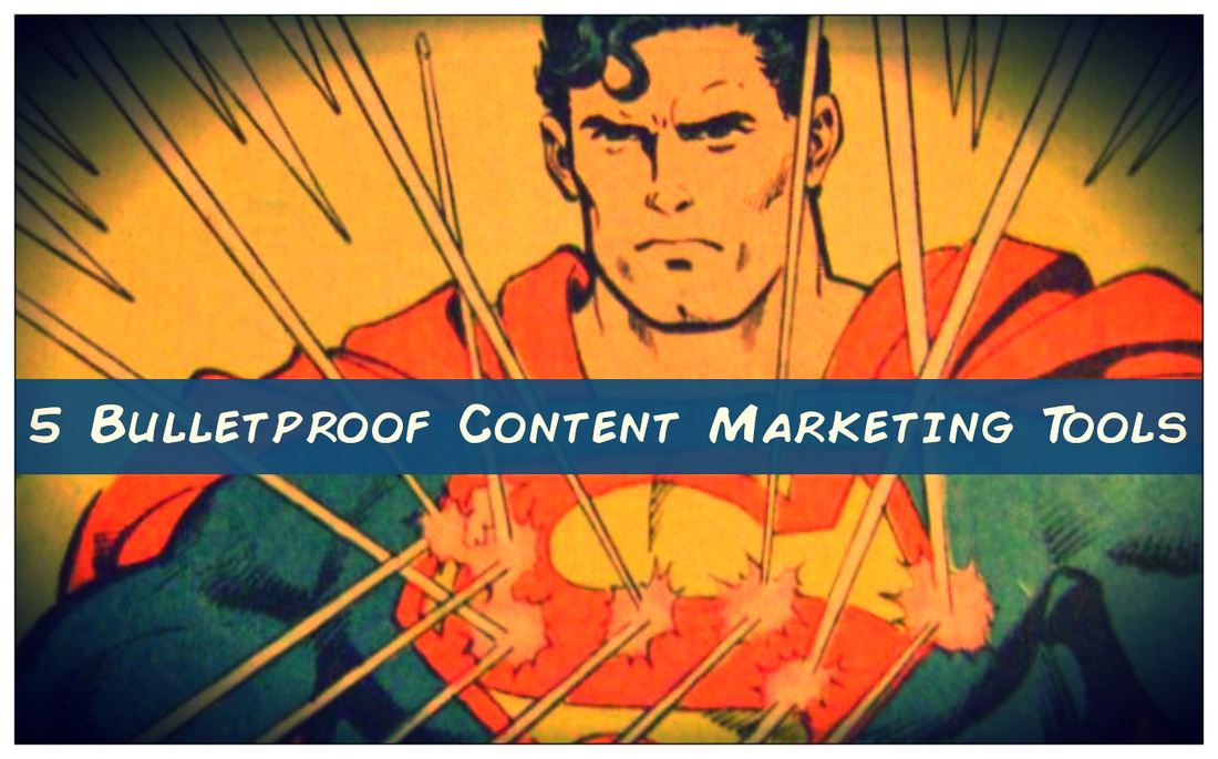 5 Bulletproof Content Marketing Tools on Superman