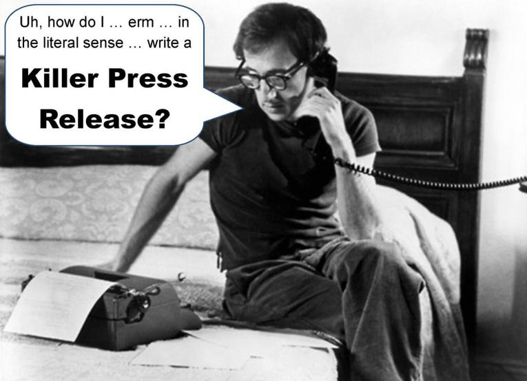 Woody Allen asks for Press Release Advice